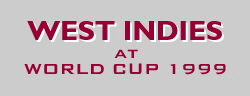[West Indies at WORLD CUP 1999]
